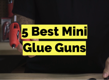 5 Best Mini Glue Guns